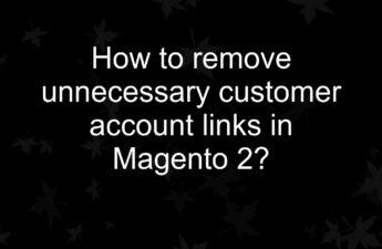/home/owner/Downloads/How to remove unnecessary customer account links in Magento 2_.jpg