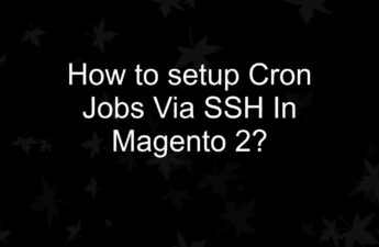 How to setup Cron Jobs Via SSH In Magento 2?